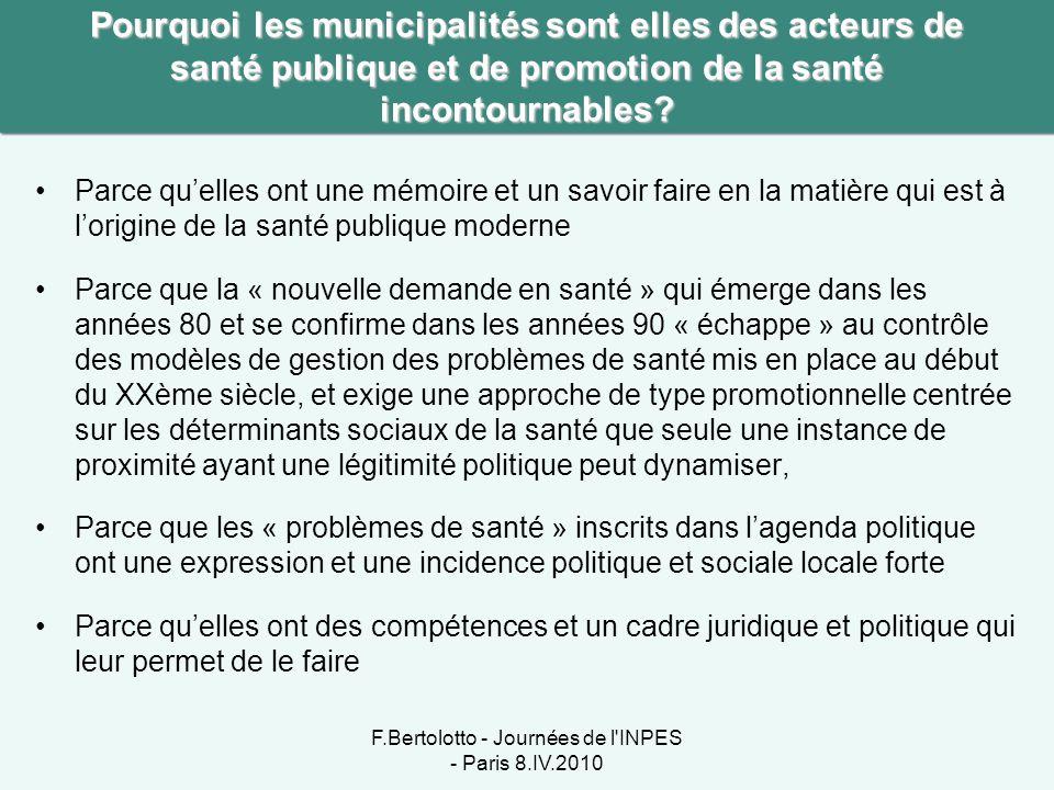 Pourquoi les municipalités sont elles des acteurs de santé publique et de promotion de la santé incontournables? •Parce qu'elles ont une mémoire et un