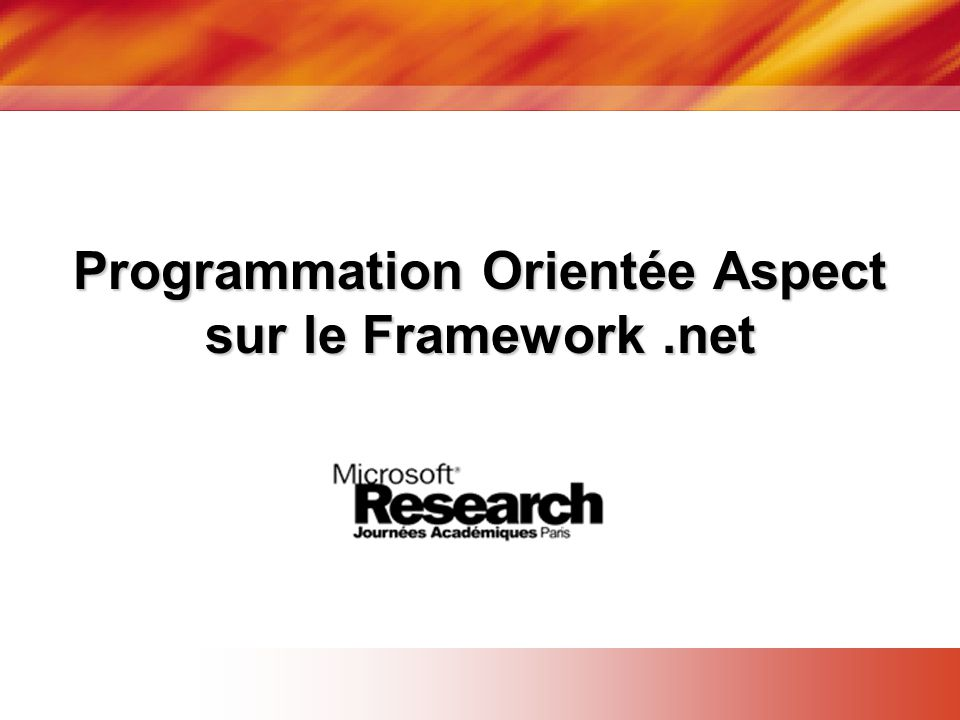 Le paradigme aspect • Joinpoint (Point de jonction) –Point dans l'exécution d'un programme –Exemple: appel d'une méthode, lecture d'un champ, levée d'une exception, instanciation