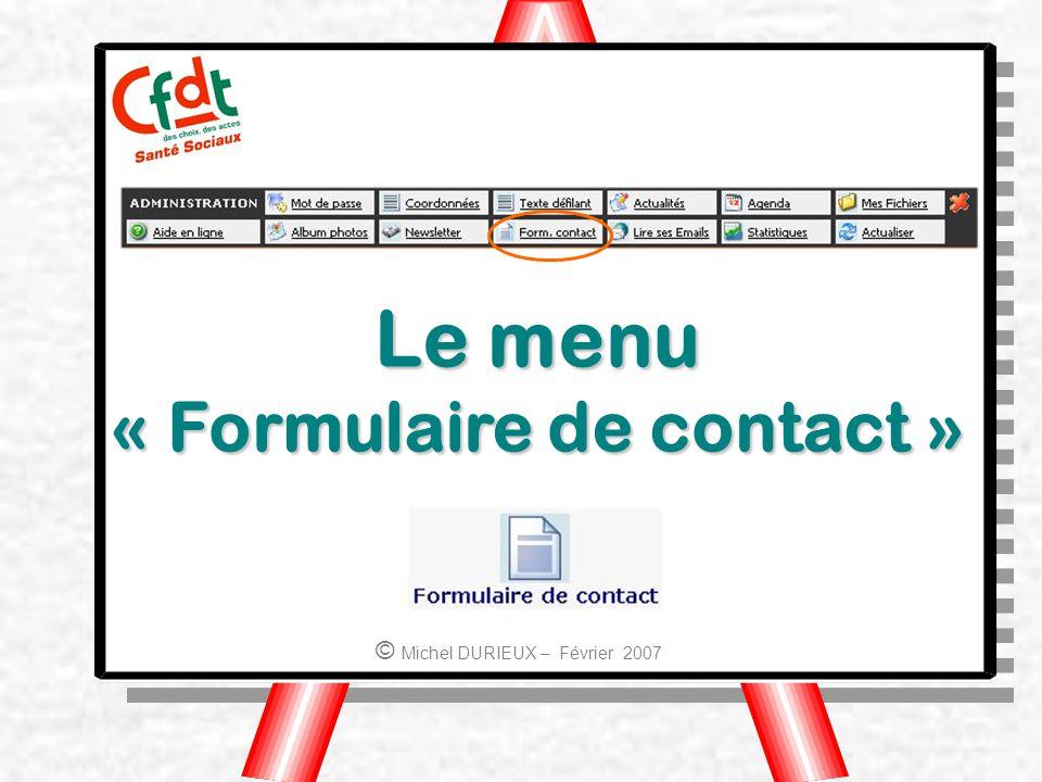 Le menu « Formulaire de contact » © Michel DURIEUX – Février 2007