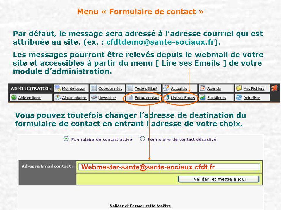 Menu « Formulaire de contact » Par défaut, le message sera adressé à l'adresse courriel qui est attribuée au site. (ex. : cfdtdemo@sante-sociaux.fr).