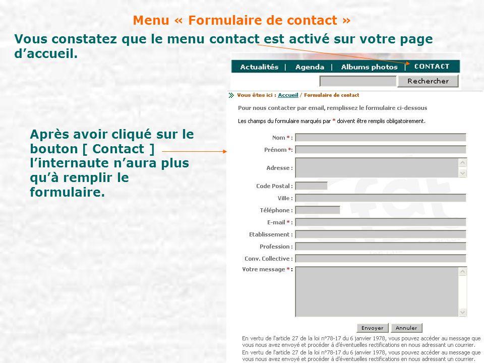 Menu « Formulaire de contact » Vous constatez que le menu contact est activé sur votre page d'accueil. Après avoir cliqué sur le bouton [ Contact ] l'
