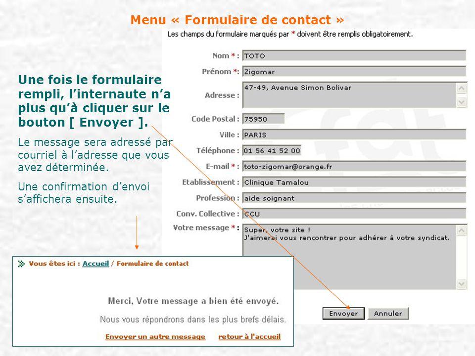 Menu « Formulaire de contact » Une fois le formulaire rempli, l'internaute n'a plus qu'à cliquer sur le bouton [ Envoyer ]. Le message sera adressé pa