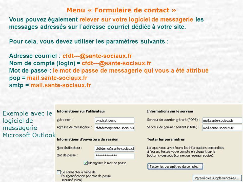 Menu « Formulaire de contact » Vous pouvez également relever sur votre logiciel de messagerie les messages adressés sur l'adresse courriel dédiée à vo