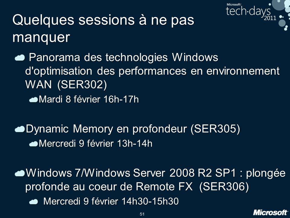 51 Quelques sessions à ne pas manquer Panorama des technologies Windows d'optimisation des performances en environnement WAN (SER302) Panorama des tec