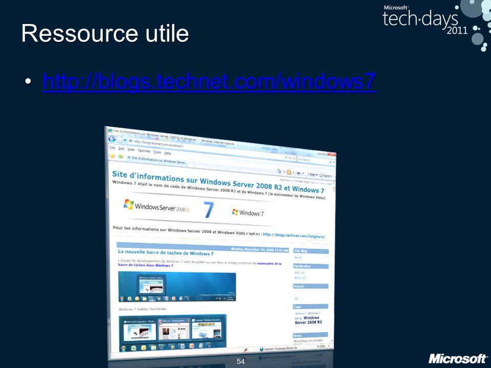 54 Ressource utile •http://blogs.technet.com/windows7 http://blogs.technet.com/windows7