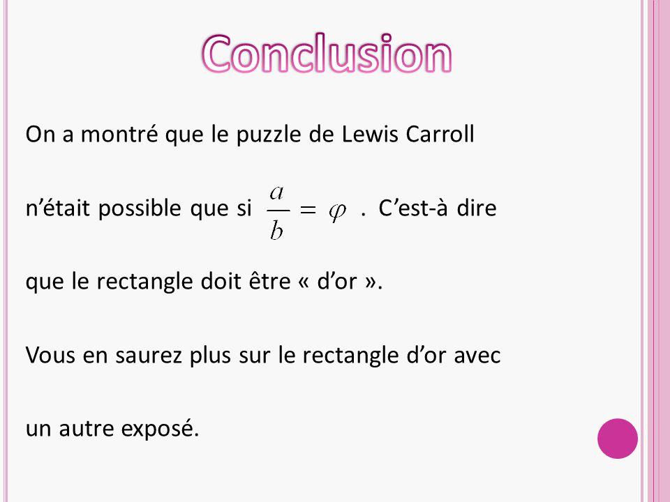 On a montré que le puzzle de Lewis Carroll n'était possible que si.