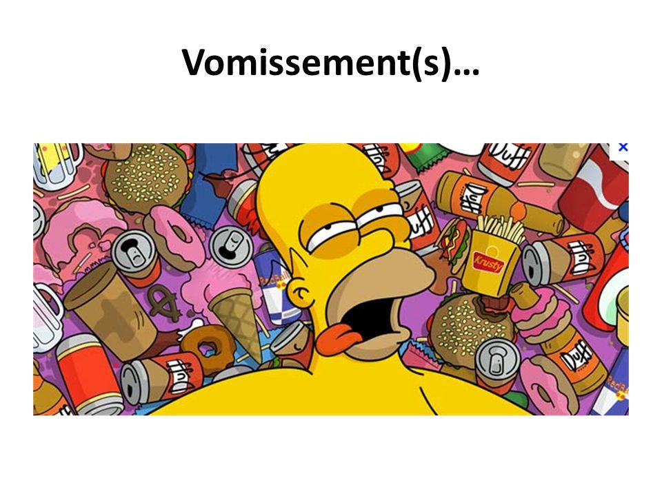 Vomissement(s)…