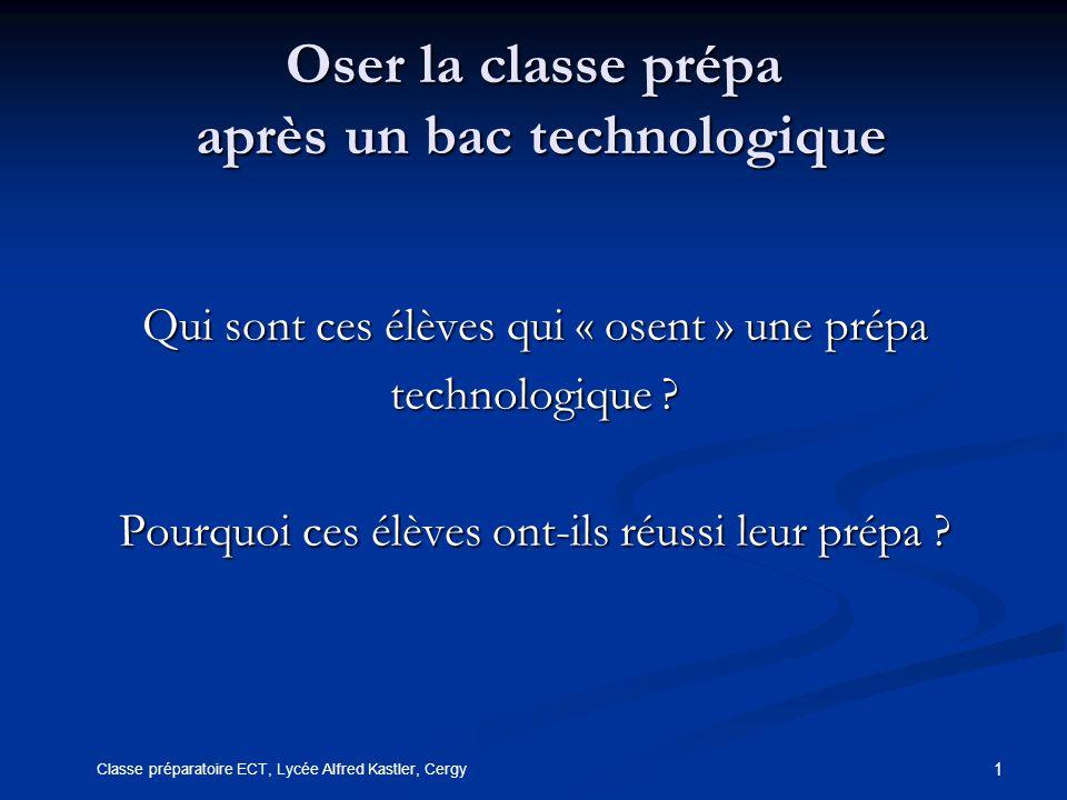 1 Oser la classe prépa après un bac technologique Qui sont ces élèves qui « osent » une prépa technologique .