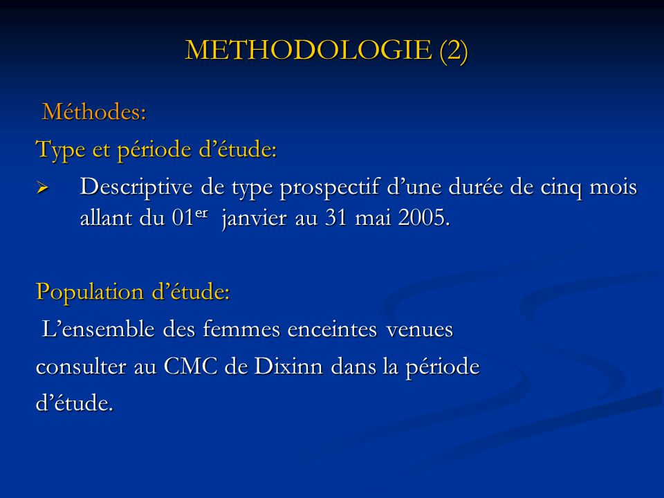 METHODOLOGIE (1) METHODOLOGIE (1) Cadre: L'unité de Gynéco obstétrique, C.M.C de Dixinn/Conakry. Matériels: Femmes enceintes venues pour accès palustr