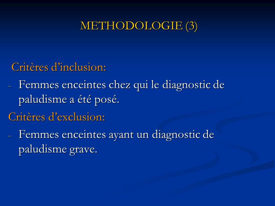 METHODOLOGIE (2) Méthodes: Méthodes: Type et période d'étude:  Descriptive de type prospectif d'une durée de cinq mois allant du 01 er janvier au 31