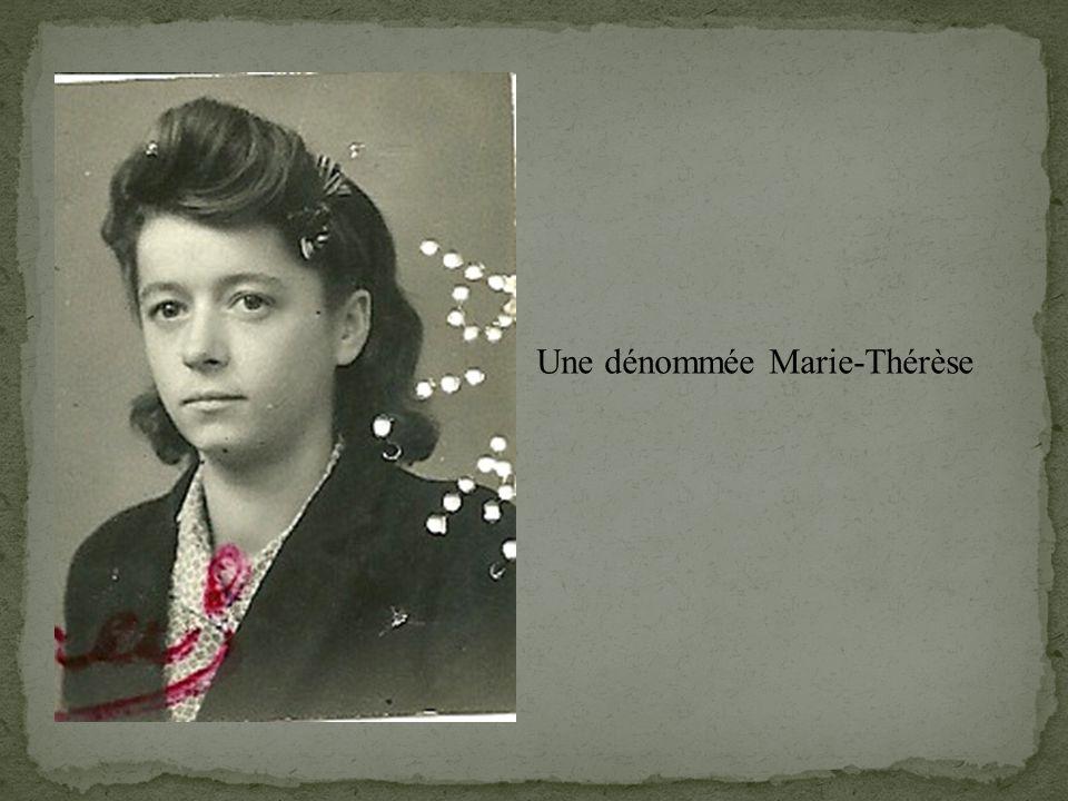Une dénommée Marie-Thérèse