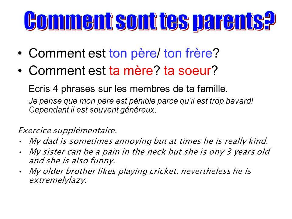 Est-ce que tes parents sont stricts.3) Comment dit-on en français… .