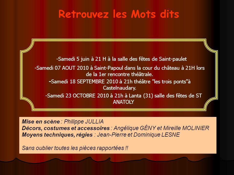 Retrouvez les Mots dits -Samedi 07 AOUT 2010 à Saint-Papoul dans la cour du château à 21H lors de la 1er rencontre théâtrale. Mise en scène : Philippe