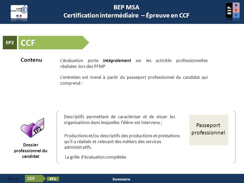 Certification en BEP MSA Les épreuves ❶ EP2 Dossier professionnel du candidat Contenu L'évaluation porte Intégralement sur les activités professionnel