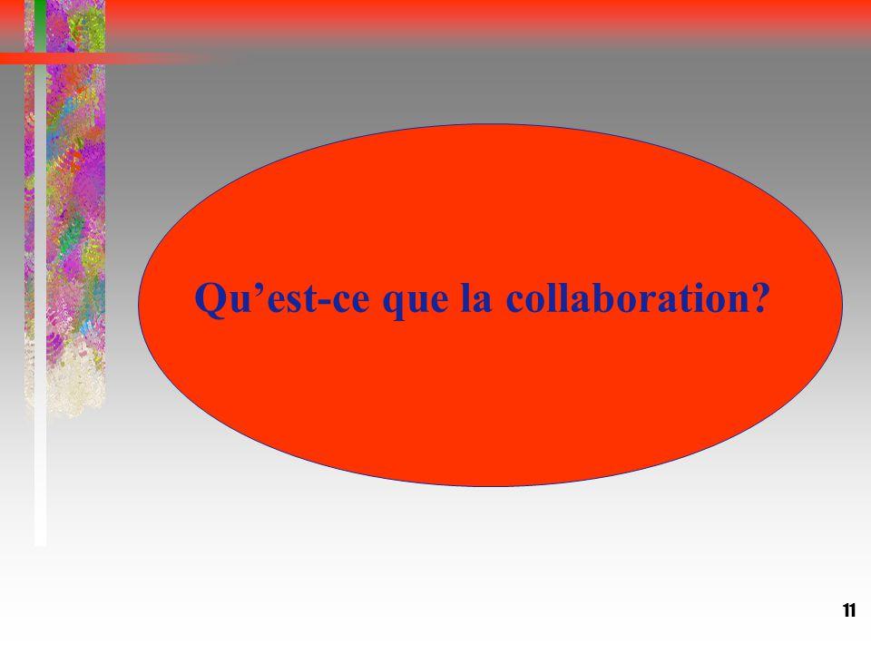 11 Qu'est-ce que la collaboration?