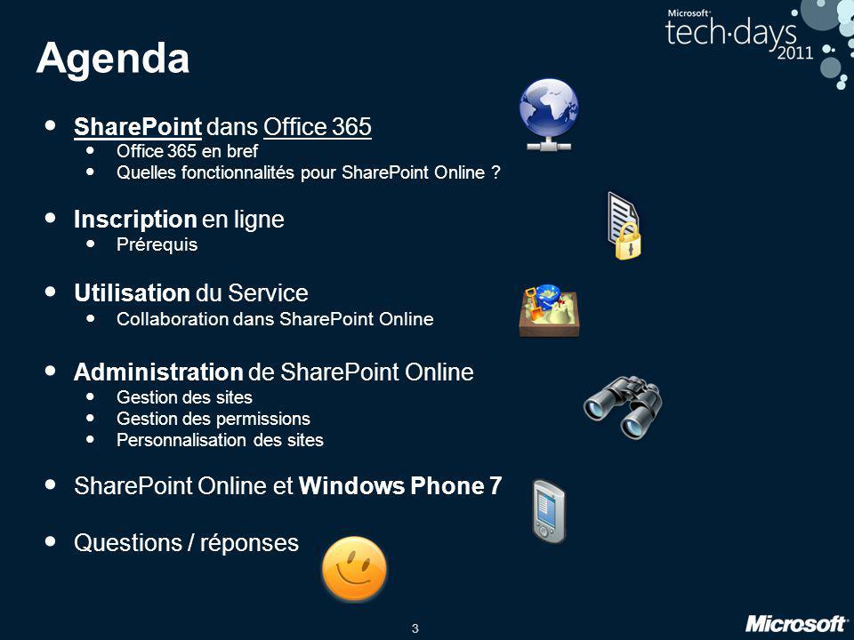 3 Agenda • SharePoint dans Office 365 • Office 365 en bref • Quelles fonctionnalités pour SharePoint Online ? • Inscription en ligne • Prérequis • Uti
