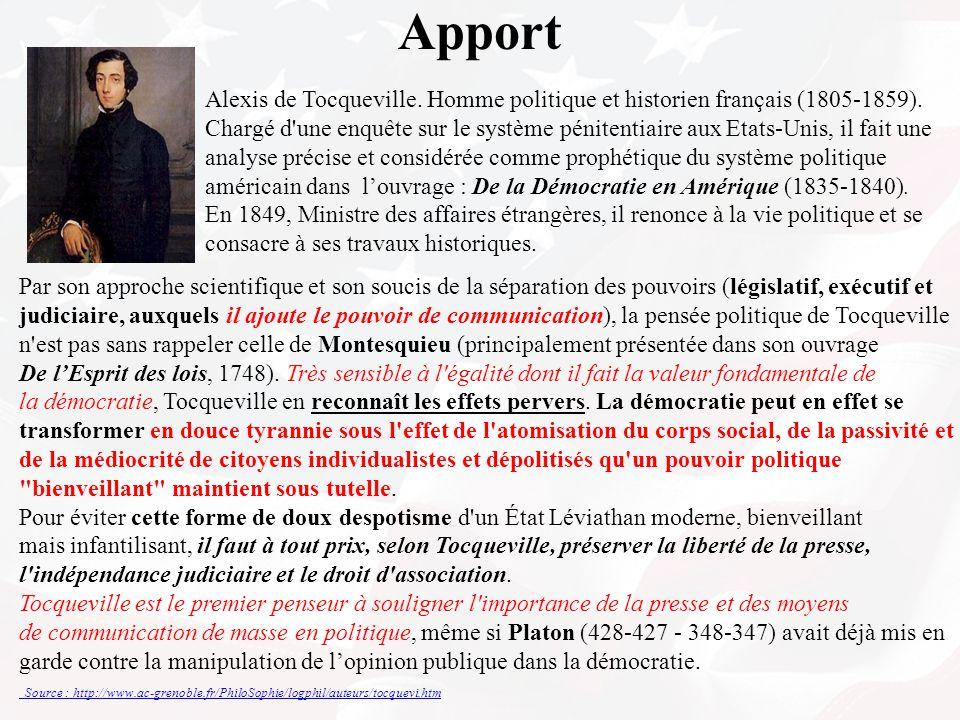 Apport Alexis de Tocqueville. Homme politique et historien français (1805-1859). Chargé d'une enquête sur le système pénitentiaire aux Etats-Unis, il
