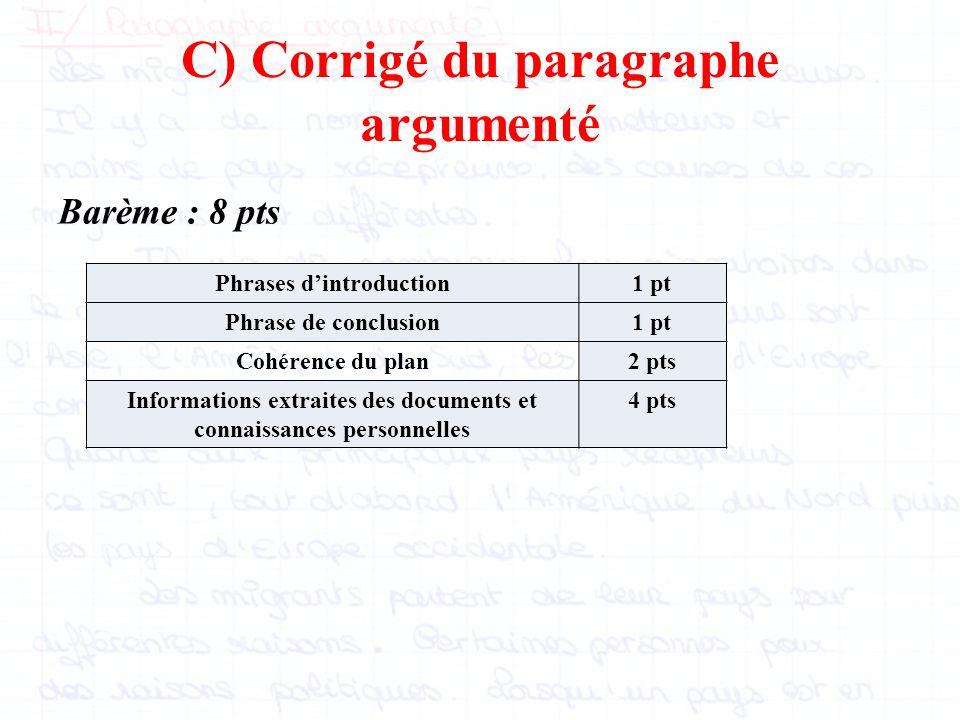 C) Corrigé du paragraphe argumenté Barème : 8 pts Phrases d'introduction1 pt Phrase de conclusion1 pt Cohérence du plan2 pts Informations extraites de