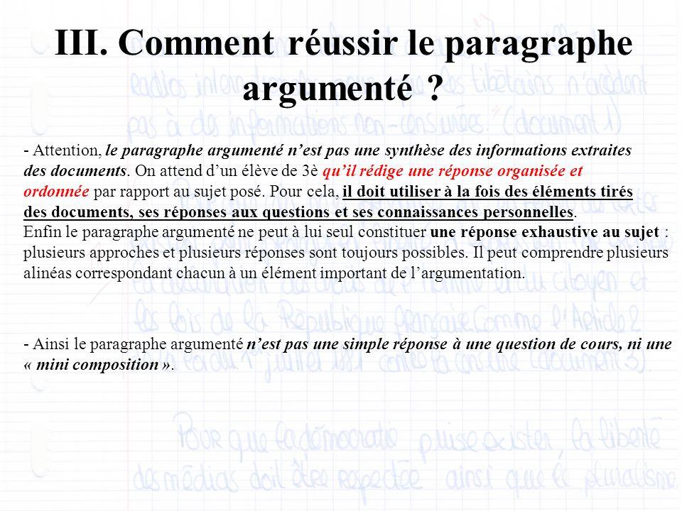 III. Comment réussir le paragraphe argumenté ? - Attention, le paragraphe argumenté n'est pas une synthèse des informations extraites des documents. O
