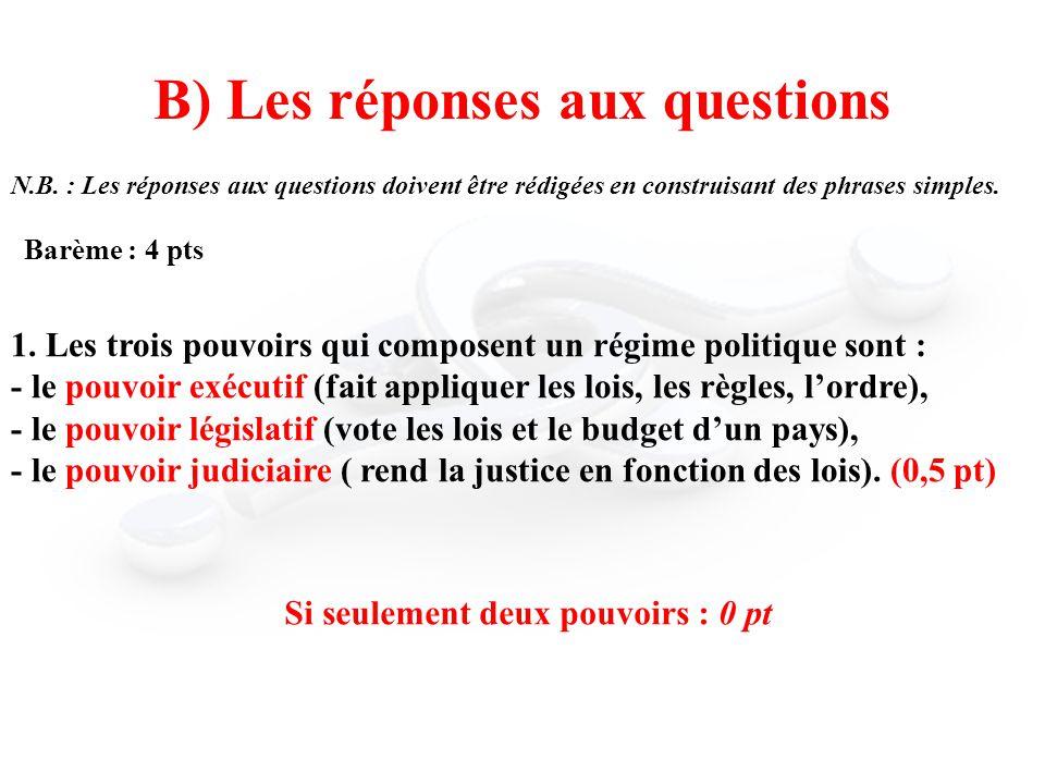 B) Les réponses aux questions N.B. : Les réponses aux questions doivent être rédigées en construisant des phrases simples. Barème : 4 pts 1. Les trois