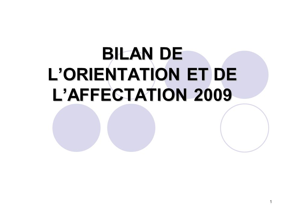 1 BILAN DE L'ORIENTATION ET DE L'AFFECTATION 2009