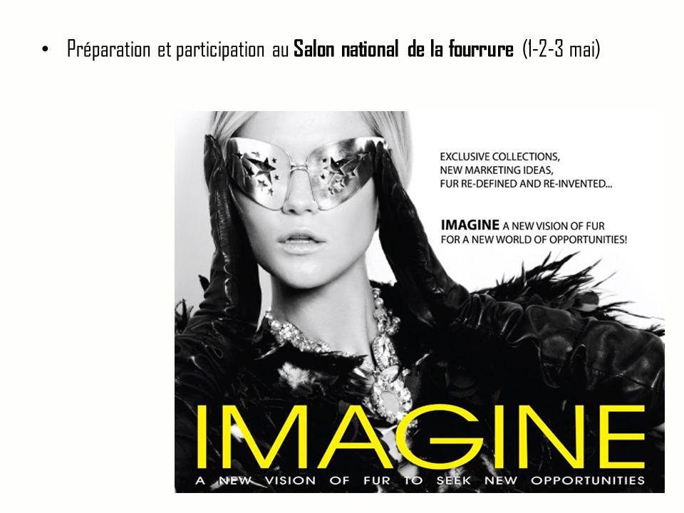 • Préparation et participation au Salon national de la fourrure (1-2-3 mai)