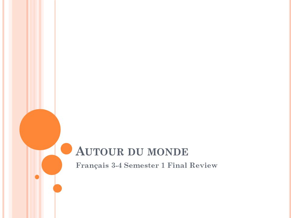 A UTOUR DU MONDE Français 3-4 Semester 1 Final Review