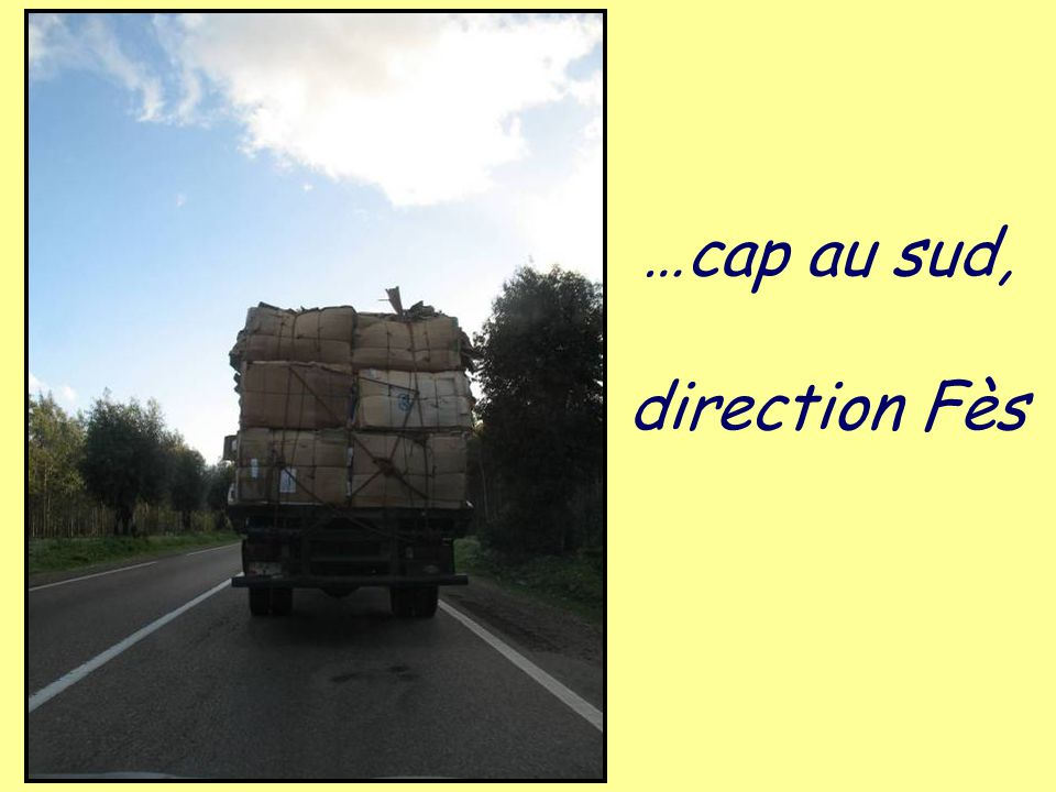 …cap au sud, direction Fès