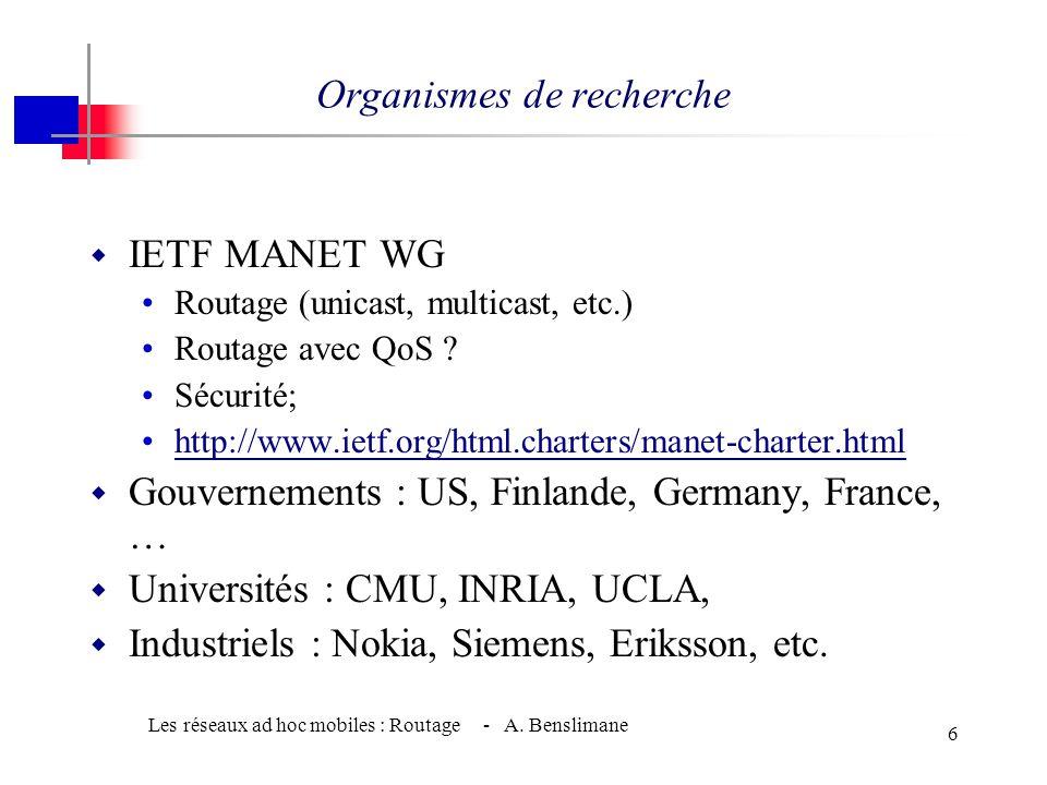 Les réseaux ad hoc mobiles : Routage - A.Benslimane 36 1.