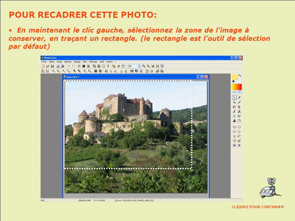 PHOTOFILTRE Recadrez et assemblez vos photos Comment recadrer ces photos Cliquez pour continuer