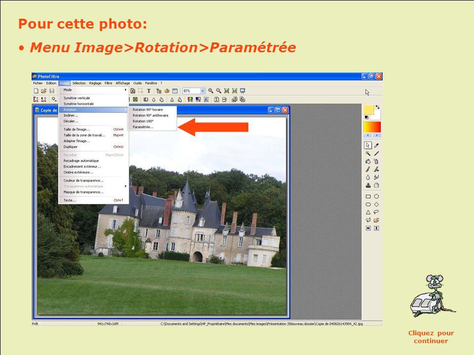 Pour cette photo: • Menu Image>Rotation>Paramétrée Cliquez pour continuer