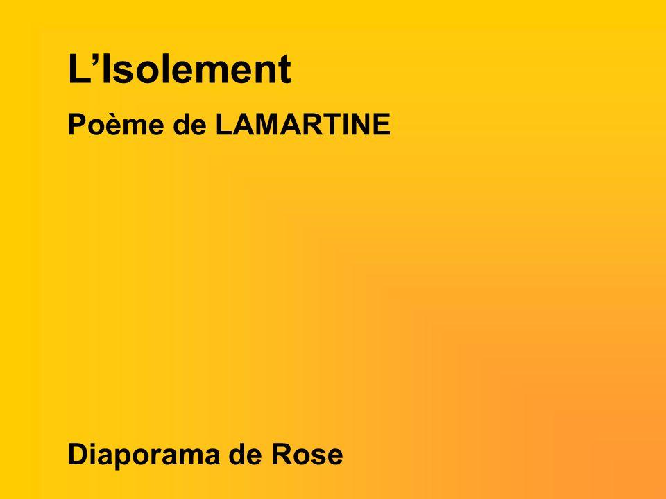 L'Isolement Poème de LAMARTINE Diaporama de Rose