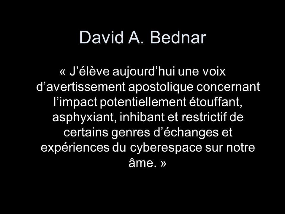 David A. Bednar « J'élève aujourd'hui une voix d'avertissement apostolique concernant l'impact potentiellement étouffant, asphyxiant, inhibant et rest