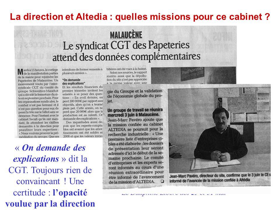 La direction et Altedia : quelles missions pour ce cabinet ? « On demande des explications » dit la CGT. Toujours rien de convaincant ! Une certitude