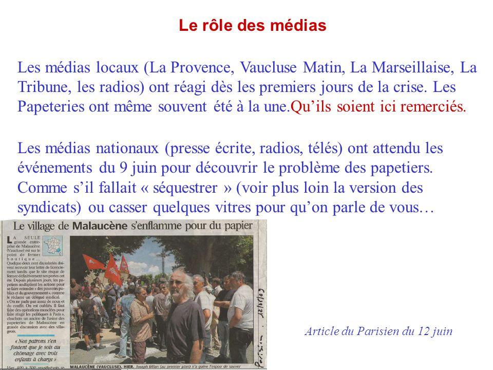 Le rôle des médias Les médias locaux (La Provence, Vaucluse Matin, La Marseillaise, La Tribune, les radios) ont réagi dès les premiers jours de la cri