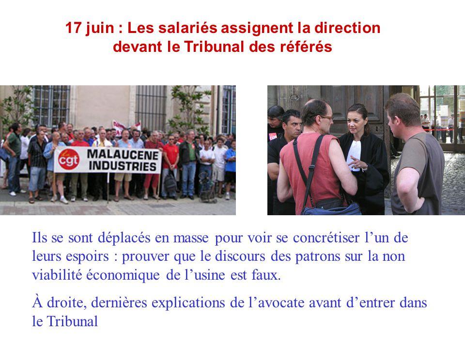 17 juin : Les salariés assignent la direction devant le Tribunal des référés Ils se sont déplacés en masse pour voir se concrétiser l'un de leurs espo