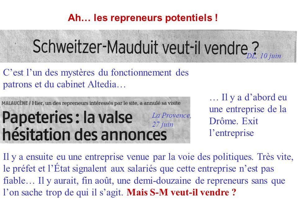 Ah… les repreneurs potentiels ! … Il y a d'abord eu une entreprise de la Drôme. Exit l'entreprise Il y a ensuite eu une entreprise venue par la voie d