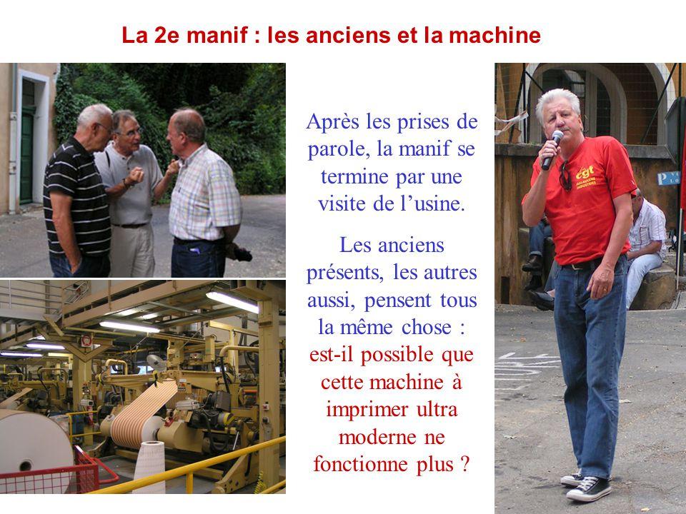 La 2e manif : les anciens et la machine Après les prises de parole, la manif se termine par une visite de l'usine. Les anciens présents, les autres au