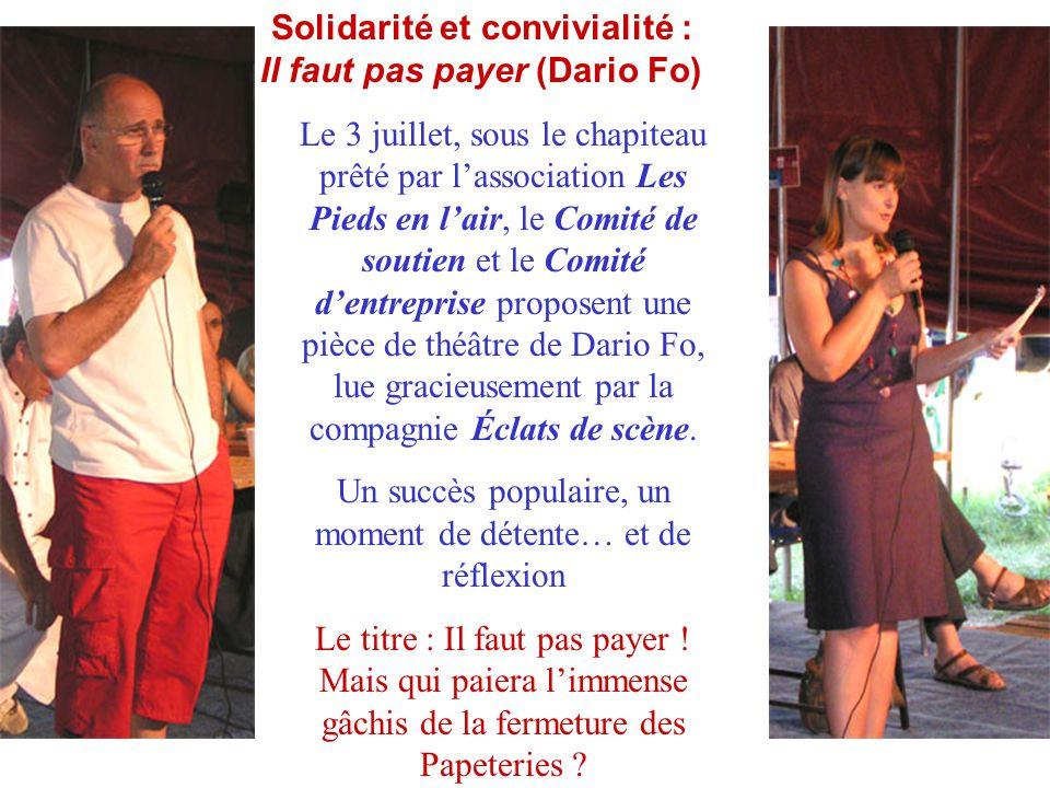 Solidarité et convivialité : Il faut pas payer (Dario Fo) Le 3 juillet, sous le chapiteau prêté par l'association Les Pieds en l'air, le Comité de sou