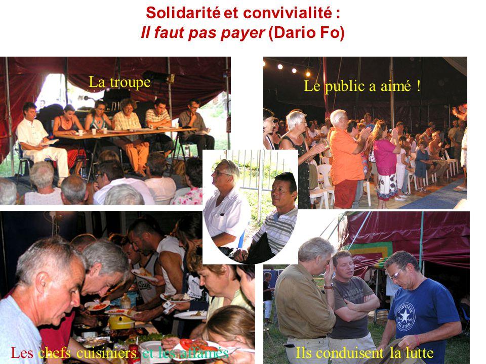 Solidarité et convivialité : Il faut pas payer (Dario Fo) La troupe Le public a aimé ! Les chefs cuisiniers et les affamésIls conduisent la lutte