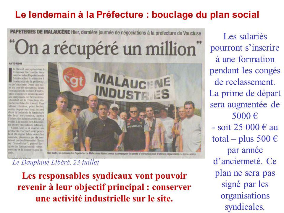 Le lendemain à la Préfecture : bouclage du plan social Les salariés pourront s'inscrire à une formation pendant les congés de reclassement. La prime d
