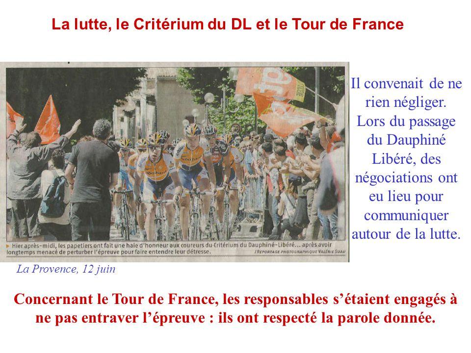 La lutte, le Critérium du DL et le Tour de France Il convenait de ne rien négliger. Lors du passage du Dauphiné Libéré, des négociations ont eu lieu p