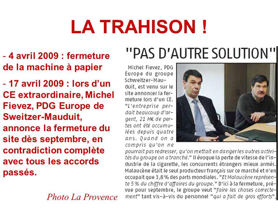 LA TRAHISON ! - 4 avril 2009 : fermeture de la machine à papier - 17 avril 2009 : lors d'un CE extraordinaire, Michel Fievez, PDG Europe de Sweitzer-M