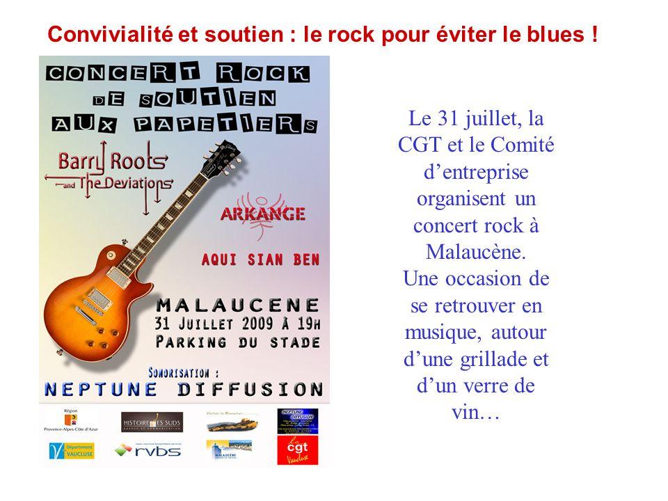 Convivialité et soutien : le rock pour éviter le blues ! Le 31 juillet, la CGT et le Comité d'entreprise organisent un concert rock à Malaucène. Une o
