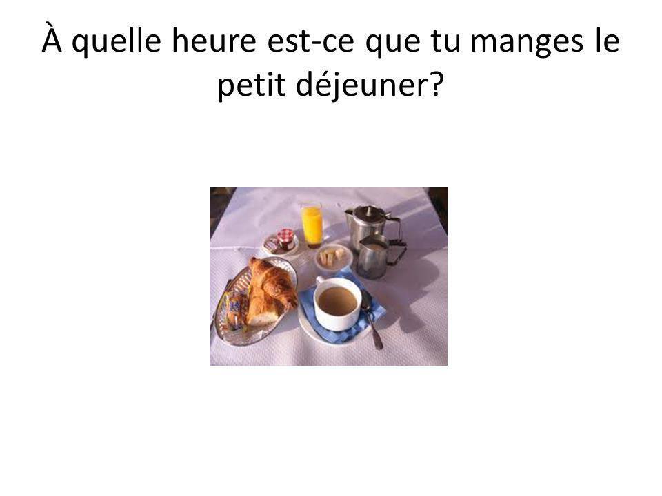 • Je mange le petit déjeuner à….