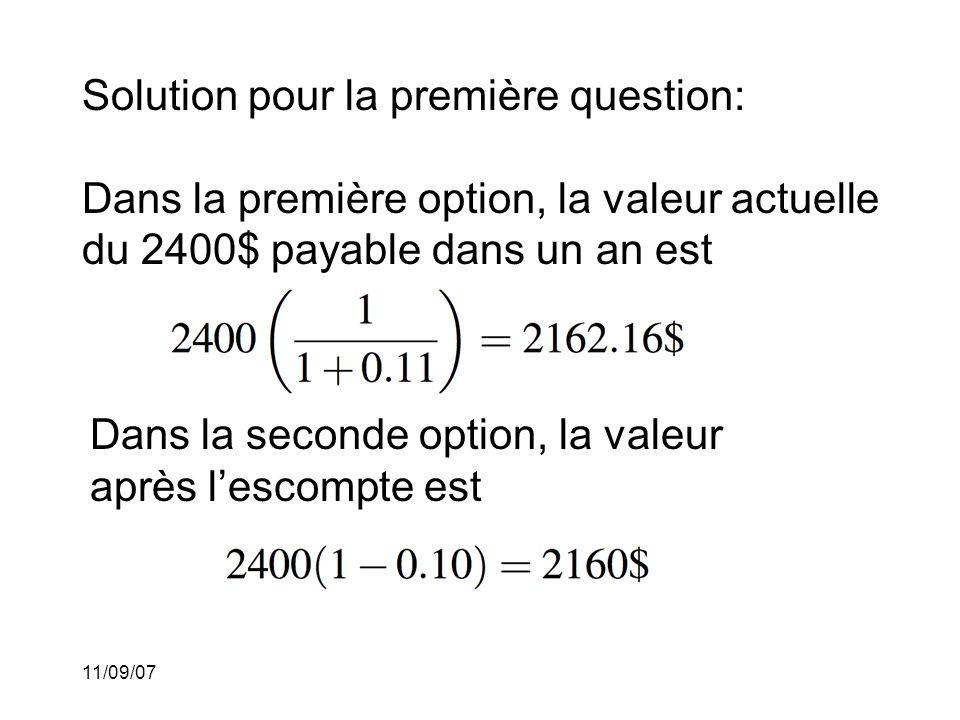 11/09/07 Solution de la première question (suite): Nous pouvons conclure que la 2 e option est la plus avantageuse pour Alex.