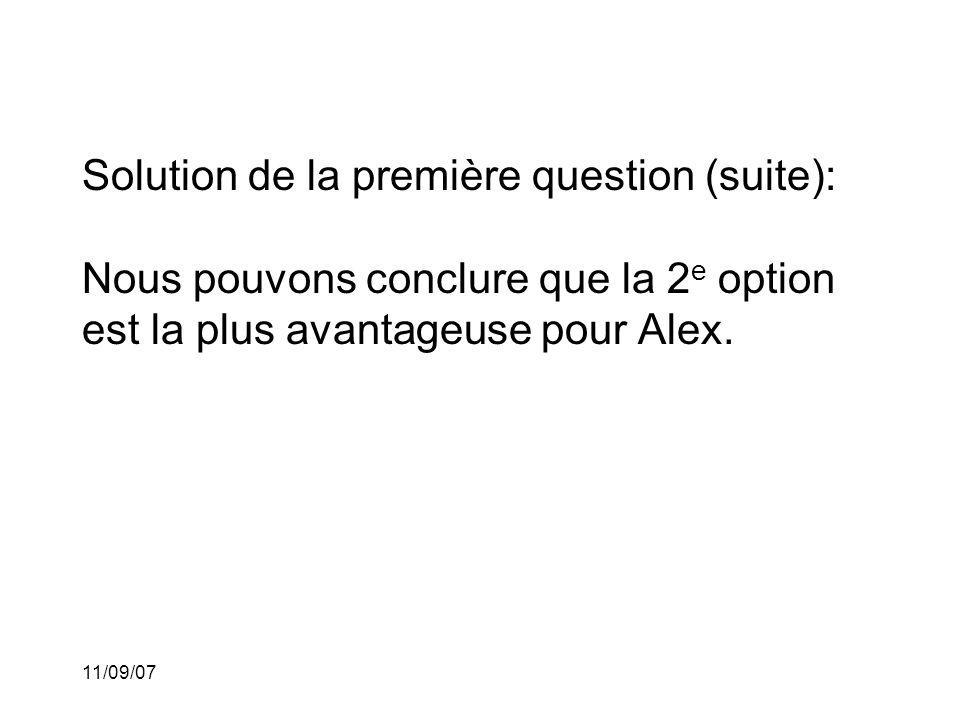 11/09/07 Solution pour la deuxième question: Notons par le taux d'escompte pour lequel les deux options sont équivalentes.