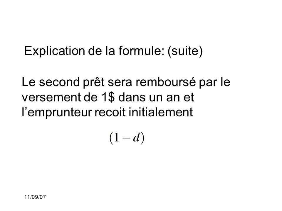 11/09/07 Explication de la formule: (suite) La différence des montants prêtés est