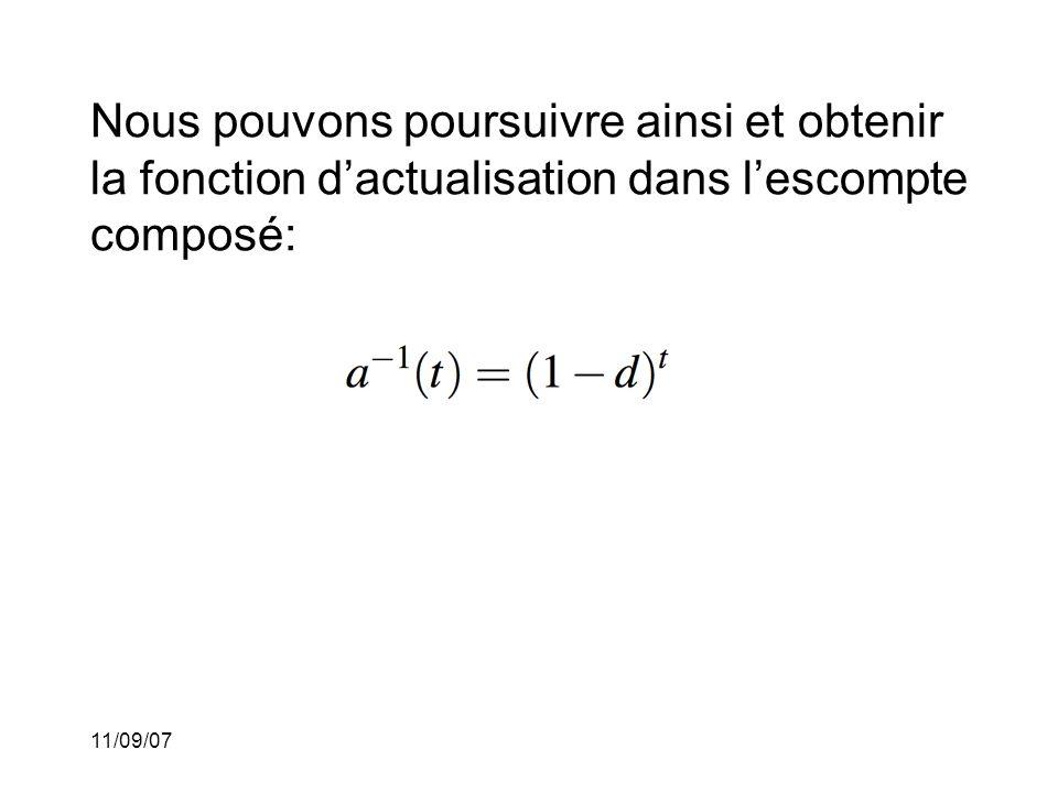 11/09/07 et nous sommes en mesure de calculer la fonction de capitalisation: L'escompte composé est équivalent à l'intérêt composé.