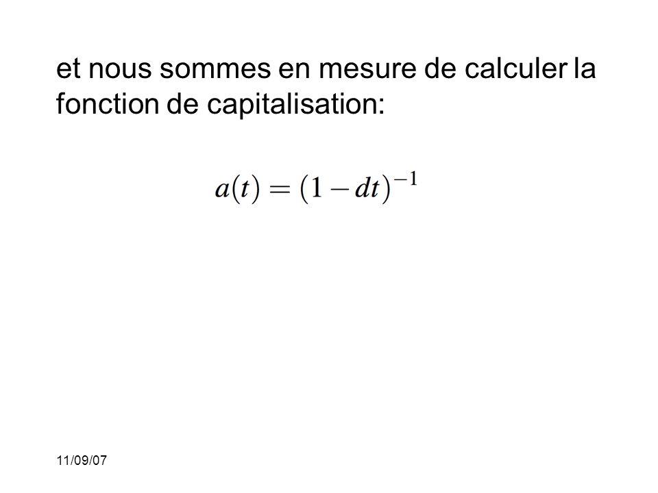 11/09/07 et nous sommes en mesure de calculer la fonction de capitalisation: L'escompte simple n'est pas équivalent à l'intérêt simple!